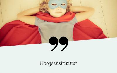 Help, mijn kind is hoogsensitief: Vloek of zegen? [Inleiding]
